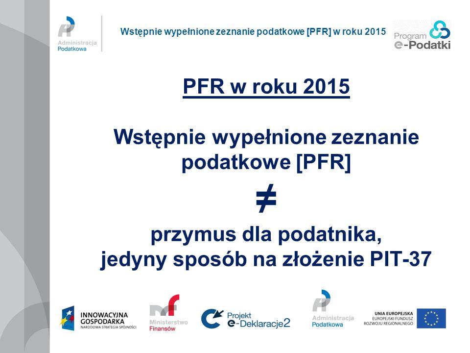 ≠ PFR w roku 2015 Wstępnie wypełnione zeznanie podatkowe [PFR]
